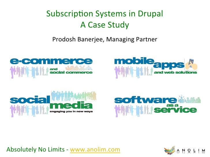 Subscrip)on Systems in Drupal                             A Case Study                        Prodosh Bane...