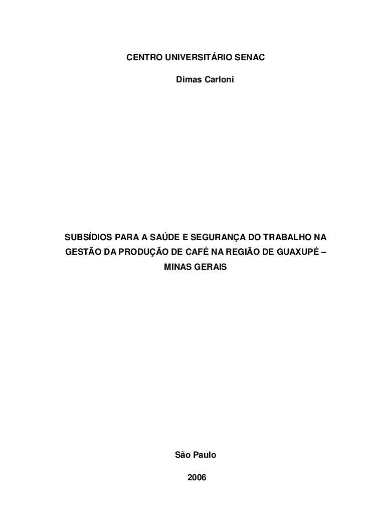 CENTRO UNIVERSITÁRIO SENAC                    Dimas CarloniSUBSÍDIOS PARA A SAÚDE E SEGURANÇA DO TRABALHO NAGESTÃO DA PROD...