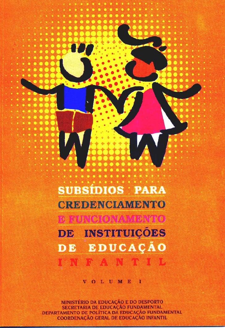Presidente da República Fernando Henrique Cardoso  Ministro da Educação e do Desporto Paulo Renato Souza  Secretário Execu...