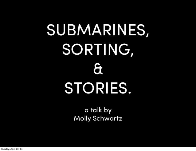 Sorting, Submarines and Stories with Molly Schwartz