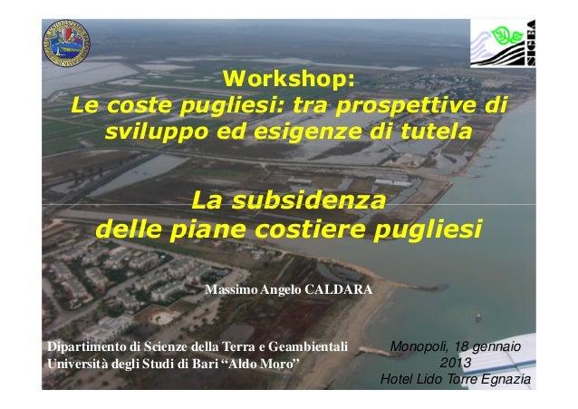 Workshop:   Le coste pugliesi: tra prospettive di      sviluppo ed esigenze di tutela               La subsidenza        d...