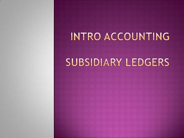 Subsidiary ledgers slides