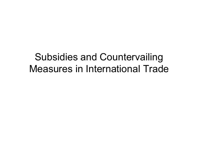 Subsidies and Countervailing Measures in International Trade
