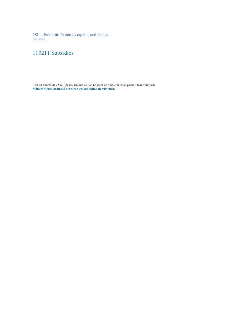 PSI…. Para difusión con los equipos territoriales….Saludos…110211 SubsidiosCon un ahorro de 25 mil pesos semanales, los ho...