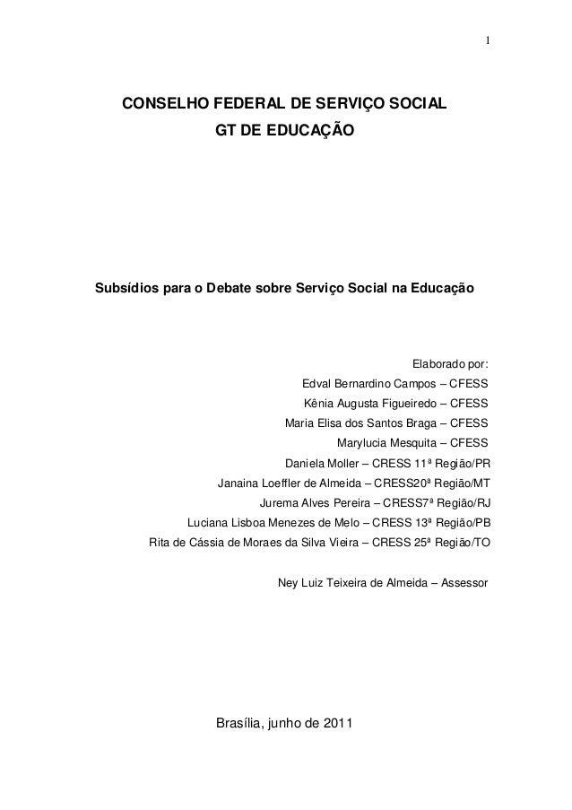 1    CONSELHO FEDERAL DE SERVIÇO SOCIAL                   GT DE EDUCAÇÃOSubsídios para o Debate sobre Serviço Social na Ed...