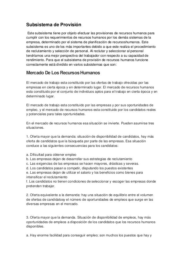 Subsistema de Provisión Este subsistema tiene por objeto efectuar las provisiones de recursos humanos paracumplir con los ...