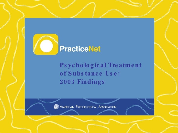 Psychological Treatment  of Substance Use:  2003 Findings