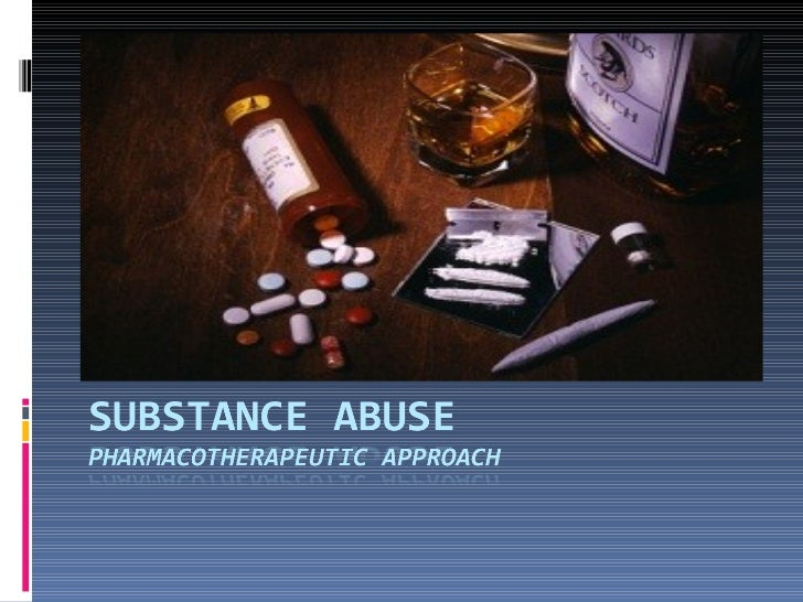 Substance Abuse Substance abuse – Use of drug interferes with ability to function      Fails to meet work or family obl...