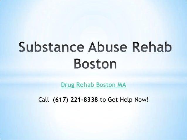 Drug Rehab Boston MA Call (617) 221-8338 to Get Help Now!