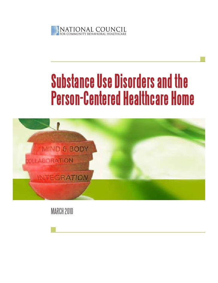 Substance Use Disorders and the Person-Centered Healthcare Home     MARCH 2010