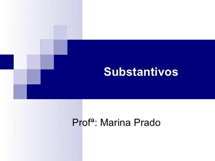 SubstantivosProfª: Marina Prado