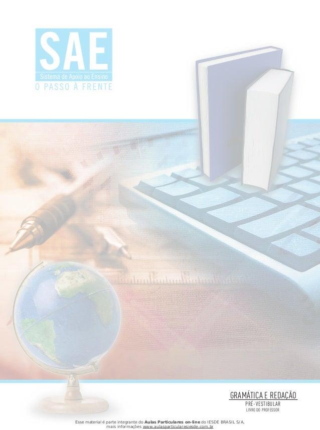 PRÉ-VESTIBULAR LIVRO DO PROFESSOR GRAMÁTICA E REDAÇÃO Esse material é parte integrante do Aulas Particulares on-line do IE...