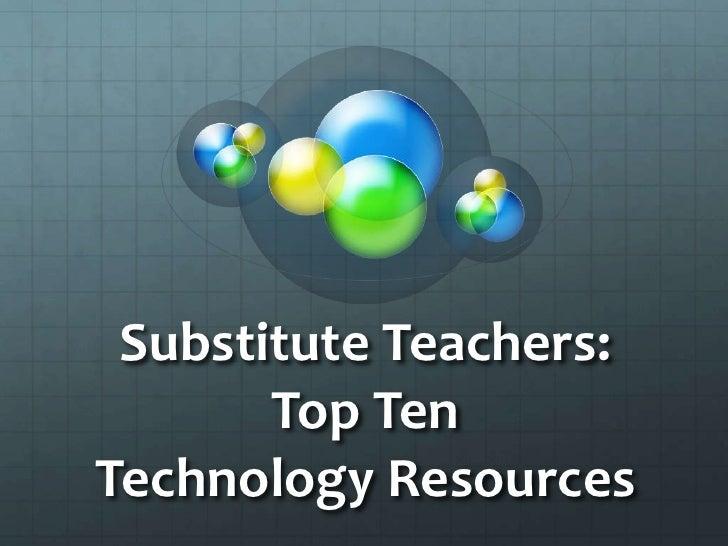 Substitute Teachers: Top 10 Technology Resources Sept 09