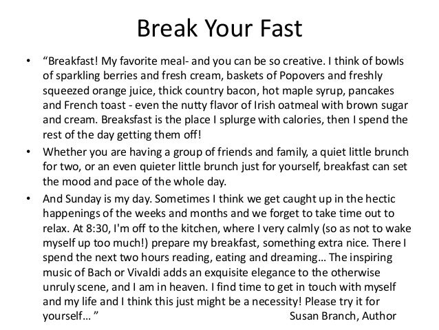 "Break Your Fast • ""Breakfast! My favorite meal- and you can be so creative. I think of bowls of sparkling berries and fres..."