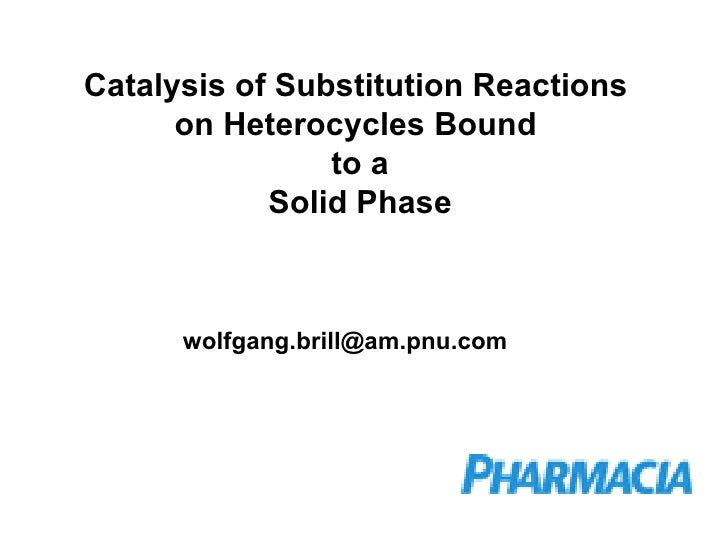 Catalysis of Substitution Reactions on Heterocycles Bound to a Solid Phase [email_address]