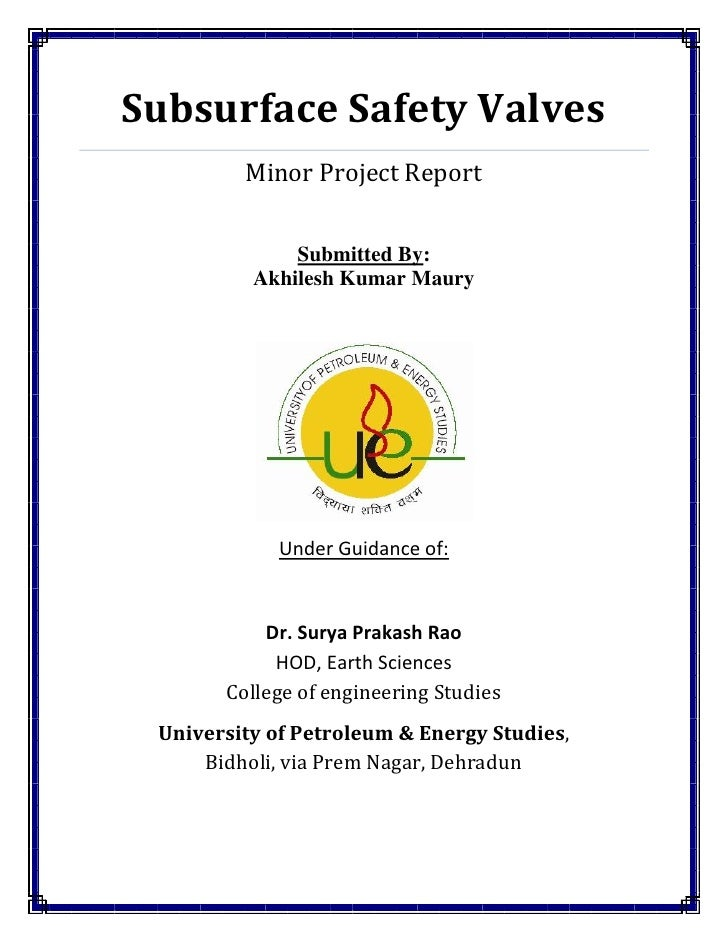 Subsurface Safety Valves          Minor Project Report                 Submitted By:           Akhilesh Kumar Maury       ...