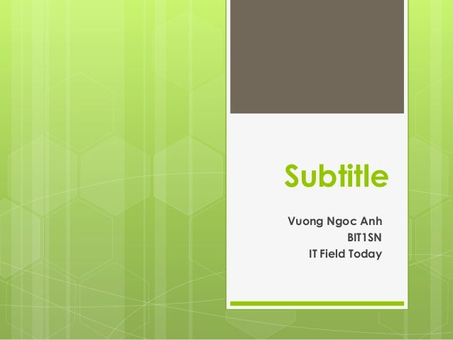 SubtitleVuong Ngoc AnhBIT1SNIT Field Today