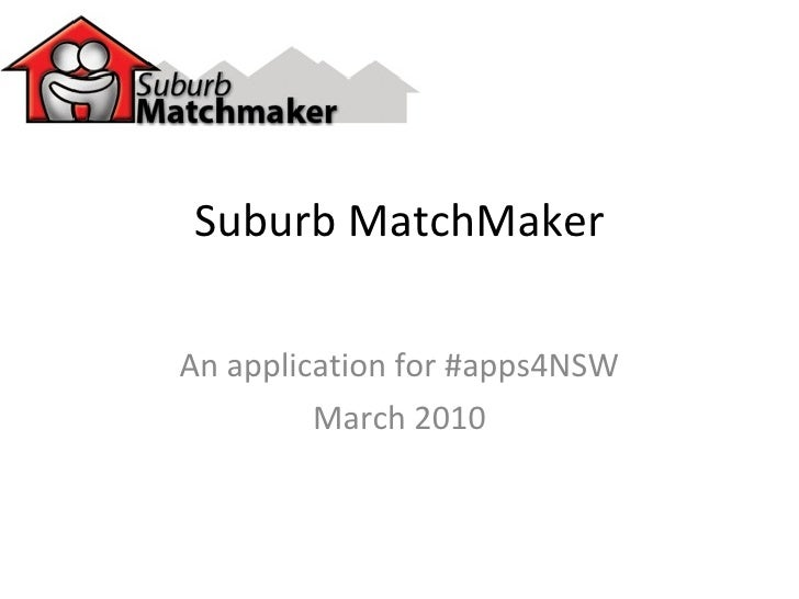 Suburb MatchMaker An application for #apps4NSW March 2010