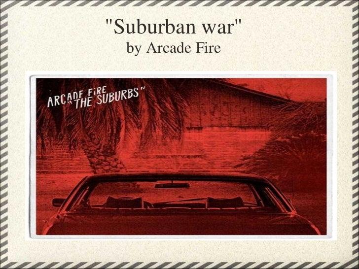 """Suburban war"" by Arcade Fire"