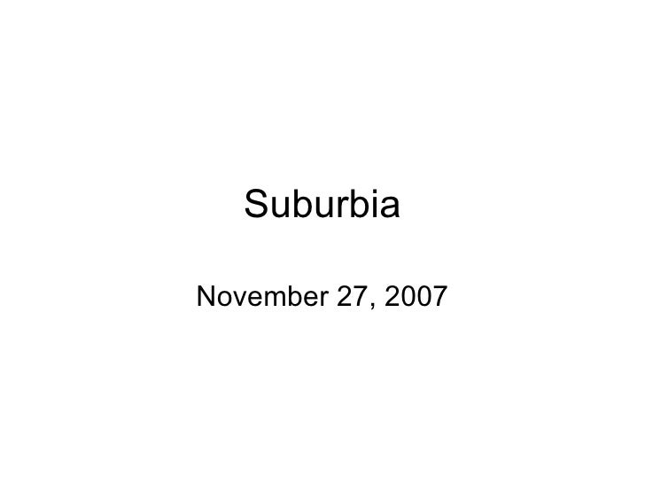Suburbia November 27, 2007