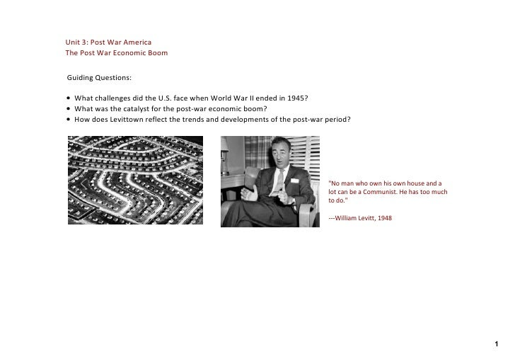Unit 3: Post War America The Post War Economic Boom   Guiding Questions:   • What challenges did the U.S. face when World ...