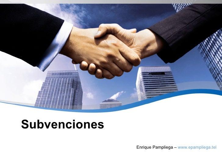 Subvenciones Enrique Pampliega –  www.epampliega.tel