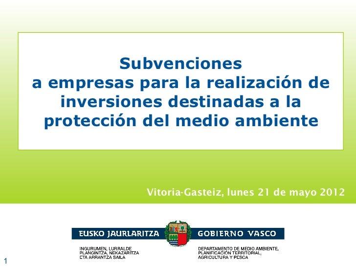 Subvenciones    a empresas para la realización de       inversiones destinadas a la     protección del medio ambiente     ...