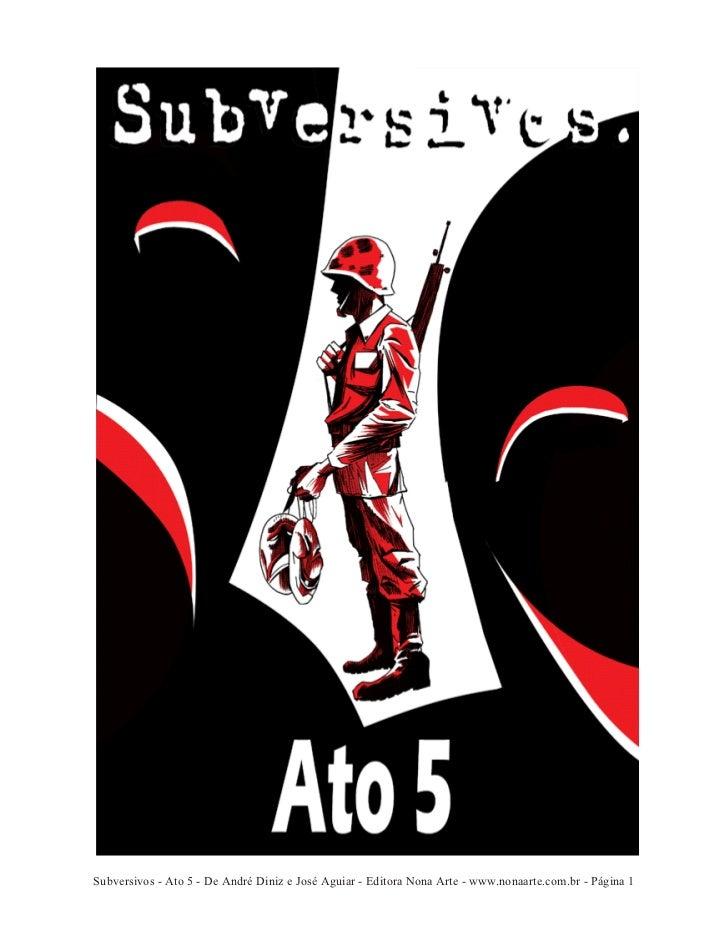 Subversivos - Ato 5 - De André Diniz e José Aguiar - Editora Nona Arte - www.nonaarte.com.br - Página 1