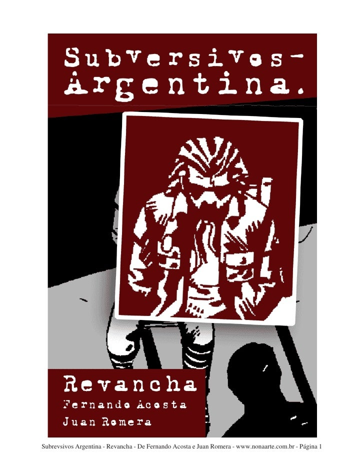 Subrevsivos Argentina - Revancha - De Fernando Acosta e Juan Romera - www.nonaarte.com.br - Página 1