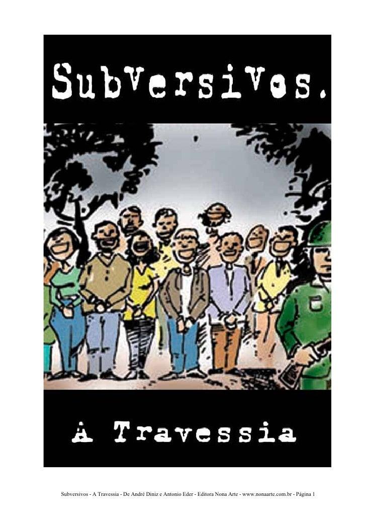 Subversivos - A Travessia - De André Diniz e Antonio Eder - Editora Nona Arte - www.nonaarte.com.br - Página 1