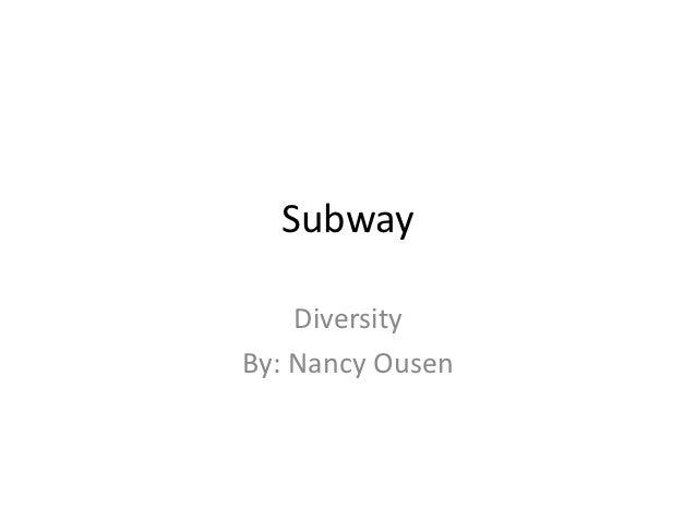 Subway    DiversityBy: Nancy Ousen