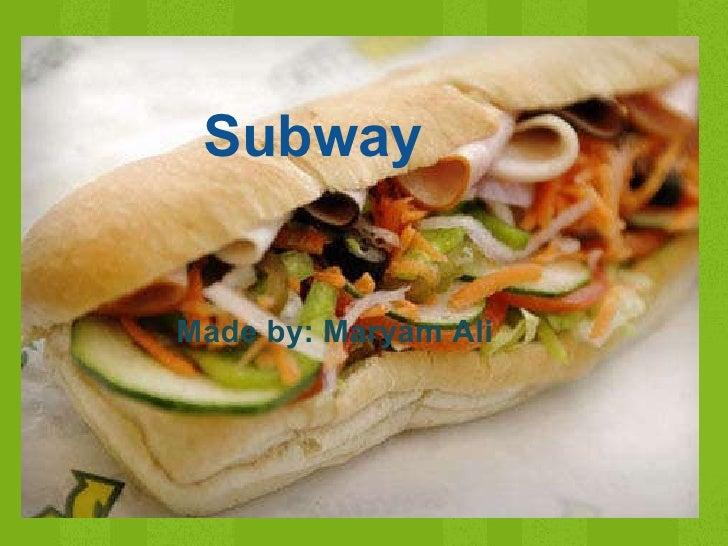 Subway Made by: Maryam Ali