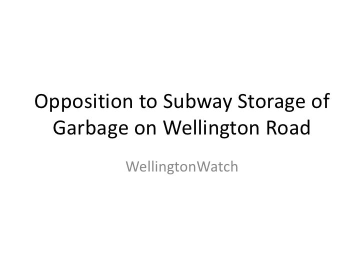 Opposition to Subway Storage of Garbage on Wellington Road<br />WellingtonWatch<br />