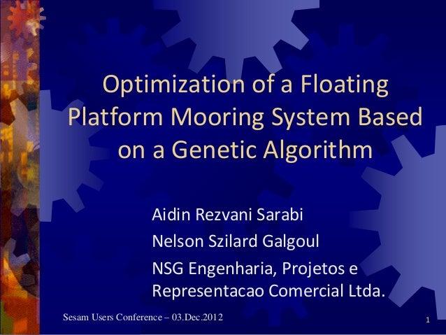 SUC Brasil 2012 : Optimization of a Floating Platforms Mooring System Based on a Genetic Algorithm