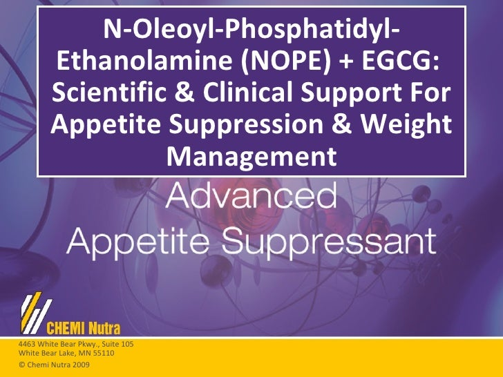 N-Oleoyl-Phosphatidyl-Ethanolamine (NOPE) + EGCG:  Scientific & Clinical Support For Appetite Suppression & Weight Managem...