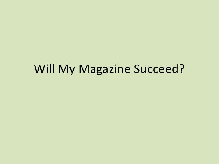 Will My Magazine Succeed?