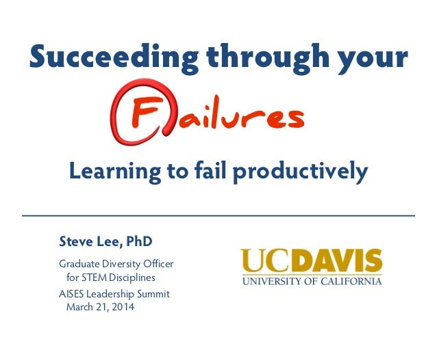 Succeeding thru your failures   aises 2014