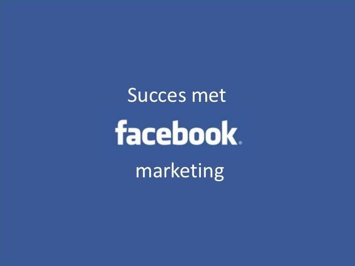 Succes met Facebook Marketing