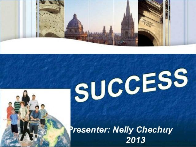 Presenter: Nelly Chechuy 2013