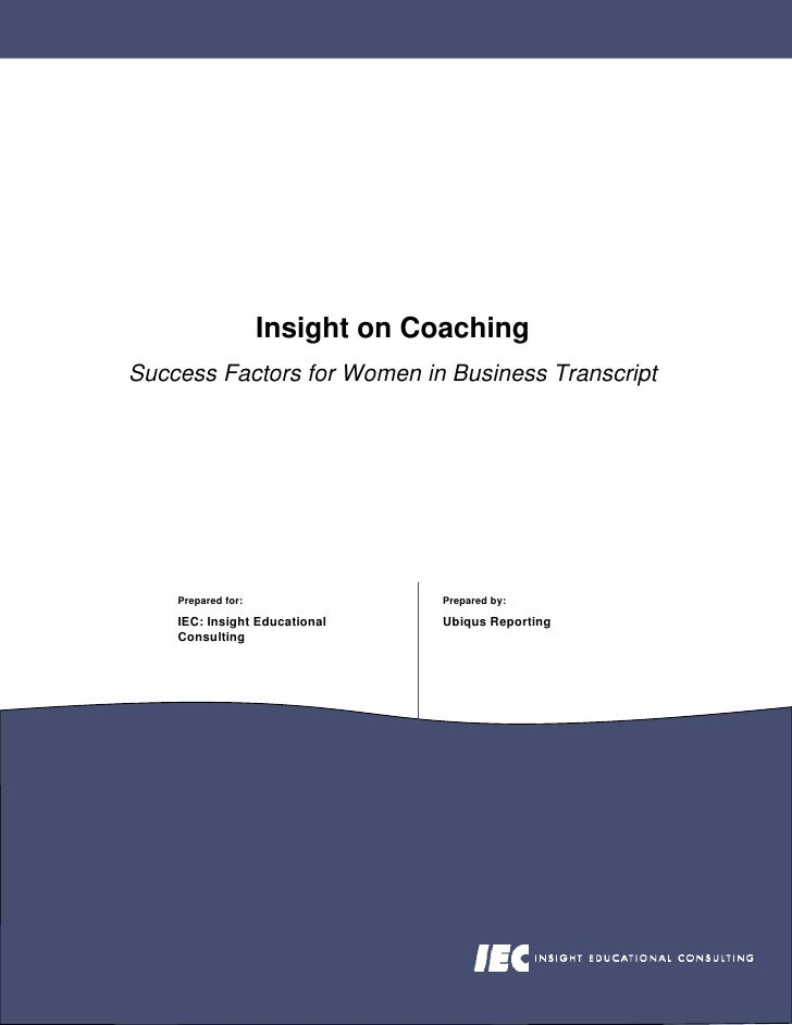 Insight on Coaching Success Factors for Women in Business Transcript         Prepared for:               Prepared by:     ...