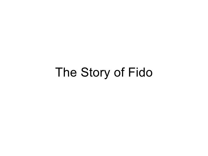 The Story of Fido
