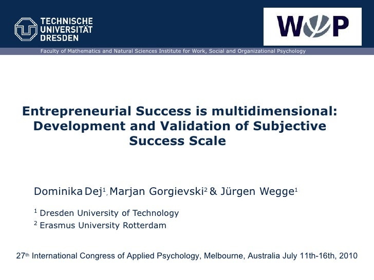 Entrepreneurial Success is multidimensional: Development and Validation of Subjective Success Scale  Dominika   Dej 1 ,  M...