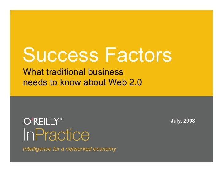 Success Factors What traditional business needs to know about Web 2.0                                           July, 2008...