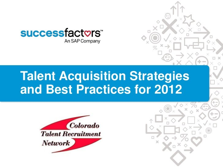 Talent Acquisition Strategiesand Best Practices for 2012
