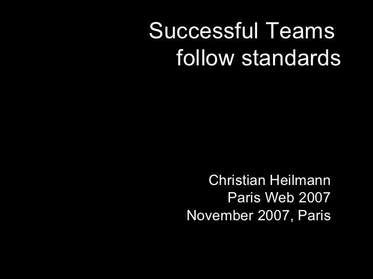 Successful Teams follow Standards