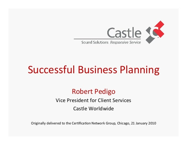 Successful	   Business	   Planning	    	    	   Robert	   Pedigo	    Vice	   President	   for	   Client	   Services	    Ca...