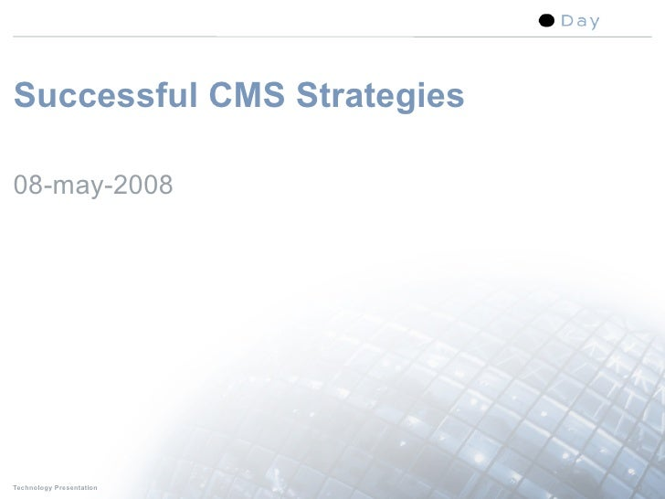 Successful CMS Strategies  08-may-2008     Technology Presentation     1