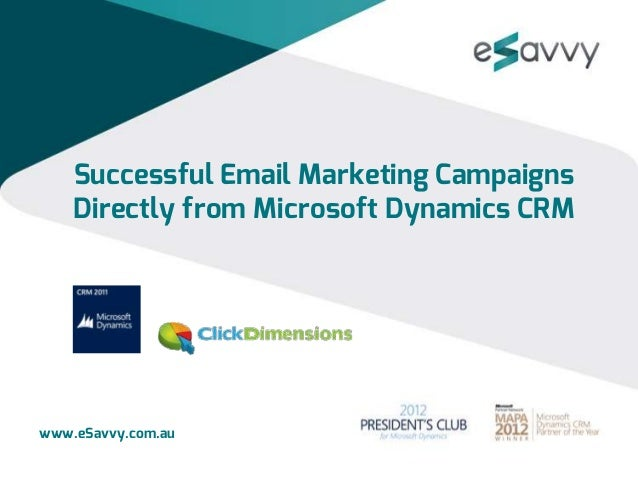 Successful Email Marketing Campaigns    Directly from Microsoft Dynamics CRMwww.eSavvy.com.au