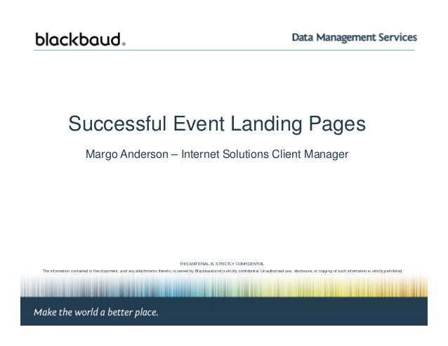 Successful Event Landing Pages Margo Anderson – Internet Solutions Client Manager Margo Anderson, Client Manager | Page #1...