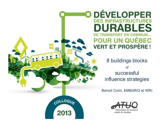 8 buildings blocks of successful influence strategies Benoit Colin, EMBARQ at WRI